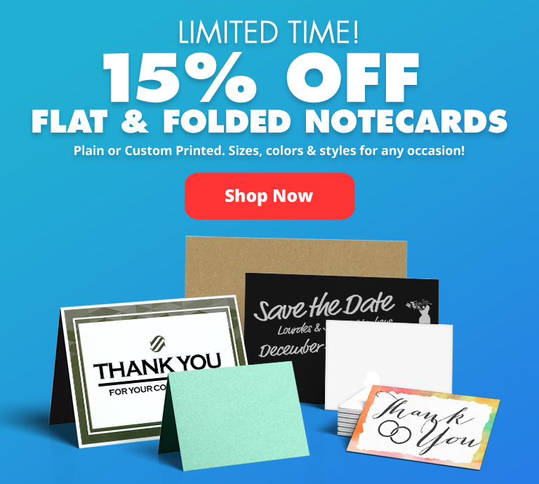 15% OFF FLAT & FOLDED NOTECARDS